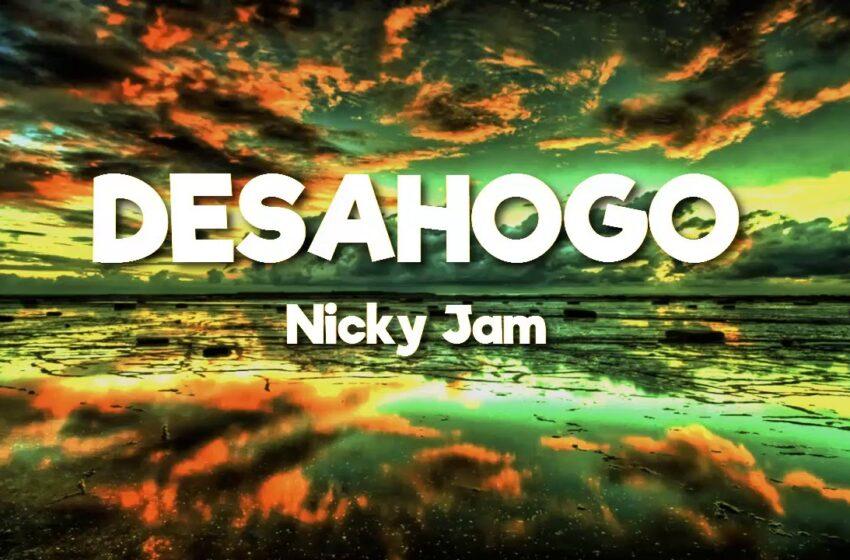 Nicky Jam – Desahogo